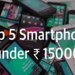 Top Selling Android Phones in India: Best 5 Phones under 15k
